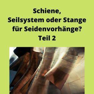 Schiene, Seilsystem oder Stange für Seidenvorhänge Teil 2