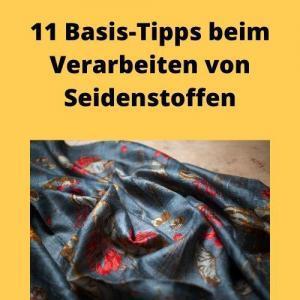 11 Basis-Tipps beim Verarbeiten von Seidenstoffen