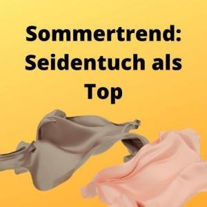 Sommertrend Seidentuch als Top