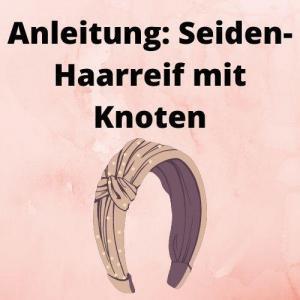 Anleitung Seiden-Haarreif mit Knoten